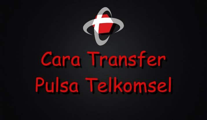 4 Cara Transfer Pulsa Telkomsel Lewat Sms Dial Dan Aplikasi